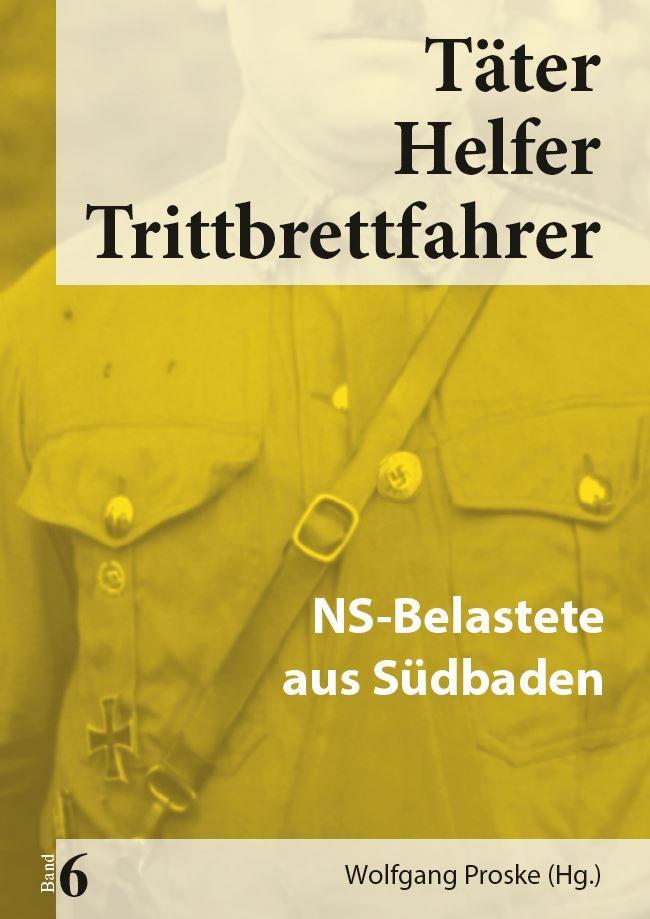 Cover des Buches: Täter, Helfer,Trittbrettfahrer - NS-Belastete aus Südbaden