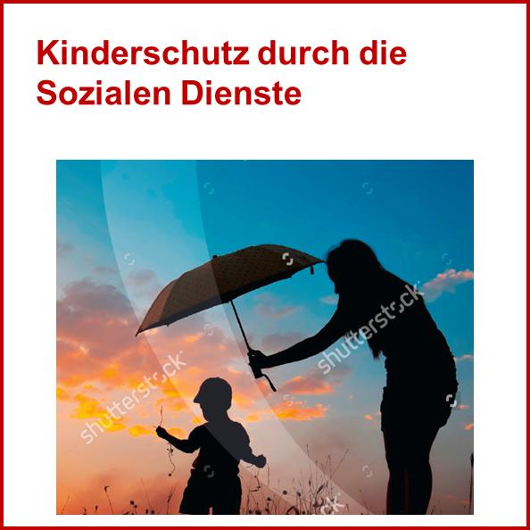 Link zum PDF: Kinderschutz durch die Sozialen Dienste