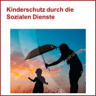 """Das Dokument """"Kinderschutz durch die Sozialen Dienste"""" wird gerade überarbeitet"""