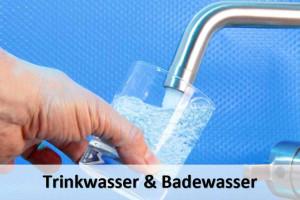 Trinkwasser & Badewasser